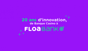 2001-2020 : 20 ans d'innovation de Banque Casino à Floa
