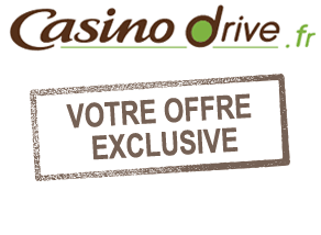 Casinodrive.fr Offre exclusive